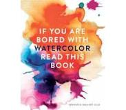 Book If You Are Bored with Watercolor Read This Book