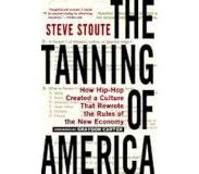Book The Tanning of America: How Hip-Hop Created a Culture That Rewrote the Rules of the New Economy
