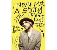 Book I Never Met a Story I Didn't Like