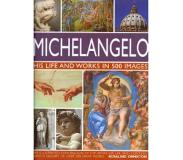 Book Michelangelo: His Life and Works in 500 Images: An Illustrated Exploration of the Artist, His Life and Context, with a Gallery of Over 200 Great Works