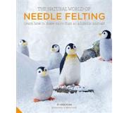 Book The Natural World of Needle Felting: Learn How to Make More Than 20 Adorable Animals