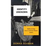 Book Identity Unknown: Rediscovering Seven American Women Artists