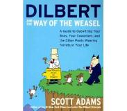 Book Dilbert and the Way of the Weasel: A Guide to Outwitting Your Boss, Your Coworkers, and the Other Pants-Wearing Ferrets in Your