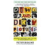 Book Down and Dirty Pictures: Miramax, Sundance, and the Rise of Independent Film