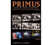 Book Primus: Over The Electric Grapevine - Insight into Primus and the World of Les Claypool