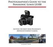 Book Photographer's Guide to the Panasonic Lumix Lx100