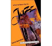 Book What to Listen for in Jazz