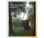 Book The Hinterland: Cabins, Love Shacks and Other Hide-Outs