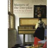 Book Masters of the Everyday: Dutch Artists in the Age of Vermeer