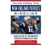 Book Tales from the New England Patriots Sideline: A Collection of the Greatest Patriots Stories Ever Told