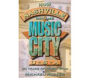 Book How Nashville Became Music City, U.S.A.: 50 Years of Music Row [With CD]