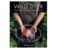 Book The Wild Dyer: A guide to natural dyes & the art of patchwork & stitch