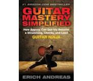Book Guitar Mastery Simplified: How Anyone Can Quickly Become a Strumming, Chords, and Lead Guitar Ninja