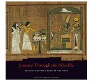 Book Journey Through the Afterlife: Ancient Egyptian Book of the Dead