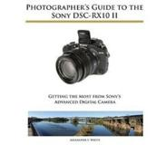 Book Photographer's Guide to the Sony Dsc-Rx10 II