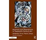 Book Animism and Shamanism in Twentieth-Century Art