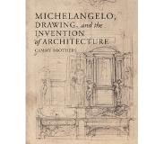 Book Michelangelo, Drawing, and the Invention of Architecture