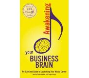 Book Awakening Your Business Brain: An Icadenza Guide to Launching Your Music Career