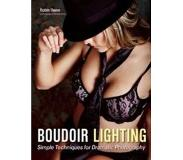 Book Boudoir Lighting: Simple Techniques for Dramatic Photography