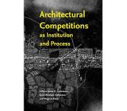 Book Architectural Competitions as Institution and Process