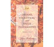 "Book Dreams,""Evolution,""and Value Fulfillment, Volume Two: A Seth Book"