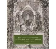 Book The Enchanted World of German Romantic Prints 1770-1850