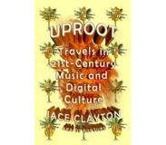 Book Uproot: Travels in 21st-Century Music and Digital Culture