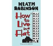 Book Heath Robinson: How to Live in a Flat