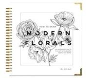 Book How to Draw Modern Florals: An Introduction to the Art of Flowers, Cacti, and More