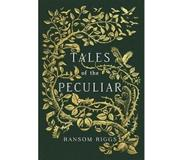 Riggs, Ransom Tales of the Peculiar