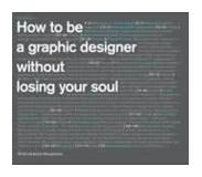 Book How to be a Graphic Designer, without Losing Your Soul