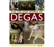 Book The Life and Works of Degas: An Illustrated Exploration of the Artist, His Life and Context, with a Gallery of 300 of His Finest Paintings and Scul