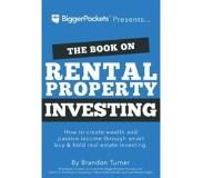 Book The Book on Rental Property Investing: How to Create Wealth and Passive Income Through Intelligent Buy&Hold Real Estate Investin