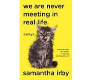 Book We Are Never Meeting in Real Life.: Essays