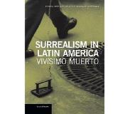 Book Surrealism in Latin America: Vivisimo Muerto