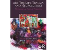 Book Art Therapy, Trauma, and Neuroscience