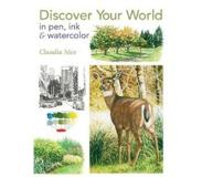 Book Discover Your World in Pen, Ink & Watercolor