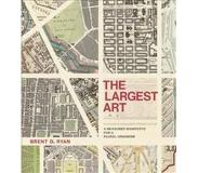 Book The Largest Art: A Measured Manifesto for a Plural Urbanism