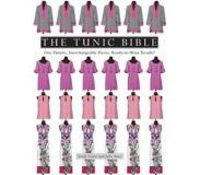 Book The Tunic Bible: One Pattern, Interchangeable Pieces, Ready-To-Wear Results!