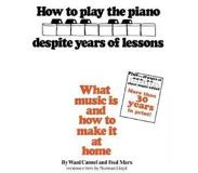 Book How to Play the Piano Despite Years of Lessons